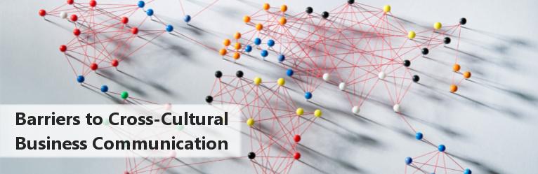 Barriers to Cross-Cultural Business Communication   Communispond