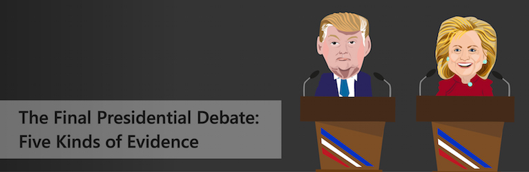 The Final Presidential Debate: Five Kinds of Evidence